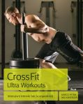 CrossFit Ultra Workouts - Intenzivní trénink bez kompromisů